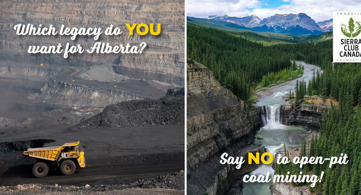 Which legacy do you want for Alberta? Say no to open-pit coal mining.